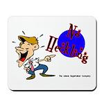 No Heckling Comedian Mousepad