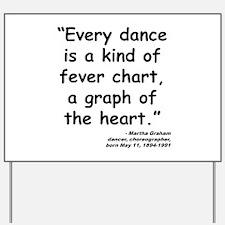 Graham Dance Quote Yard Sign