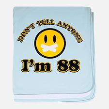 Don't tell anybody I'm 88 baby blanket