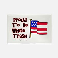 Proud To Be White Trash Rectangle Magnet