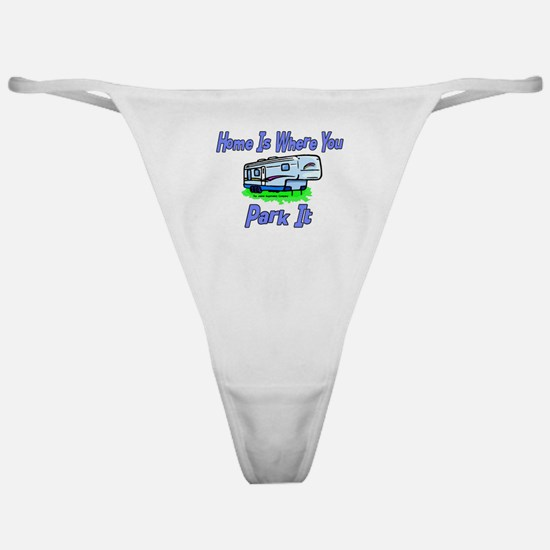Home Is Where You Park It Classic Thong