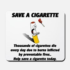 save a cigarette Mousepad