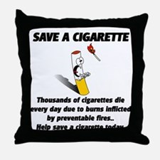save a cigarette Throw Pillow