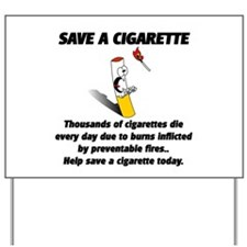 save a cigarette Yard Sign
