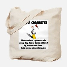 save a cigarette Tote Bag