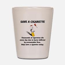 Save a cigarette Shot Glass