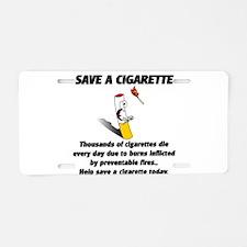 Save a cigarette Aluminum License Plate
