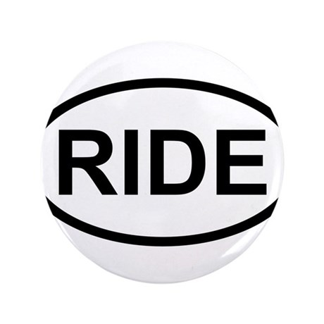"RIDE - Motorcycle/Bicycle Rider 3.5"" Button"
