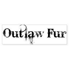 Outlaw Fur Bumper Sticker