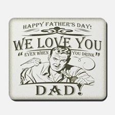 We love you Dad! Mousepad