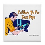 Plumber Fix Your Pipe Tile Coaster