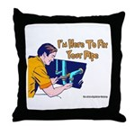 Plumber Fix Your Pipe Throw Pillow