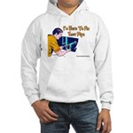 Plumber Fix Your Pipe Hooded Sweatshirt
