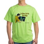 Plumber Fix Your Pipe Green T-Shirt