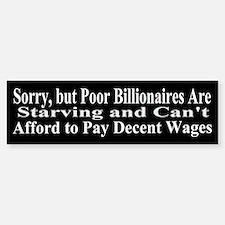 Billionaires Can't Afford Wages Bumper Bumper Sticker