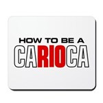How to be a Carioca Mousepad