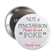 Not a PINCUSHION (white) Button