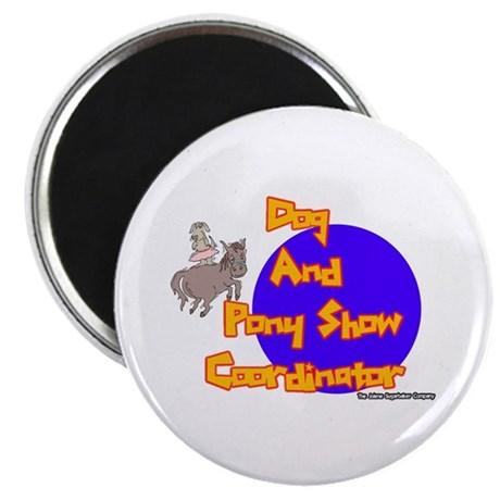 Dog And Pony Show Coordinator Magnet