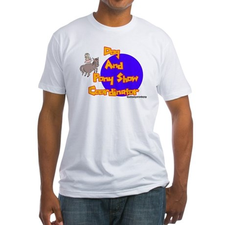 Dog And Pony Show Coordinator Fitted T-Shirt