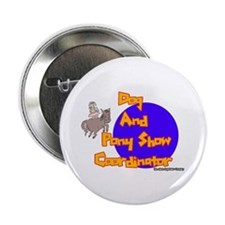 Dog And Pony Show Coordinator Button