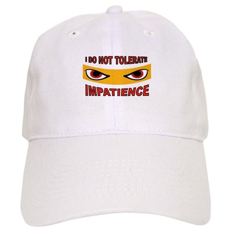 IMPATIENT PERSON Cap
