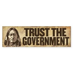 Sitting Bull Trust Government Bumper Bumper Sticker