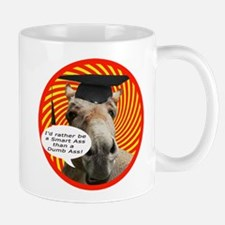 I'd Rather Be A Smart Ass Mug