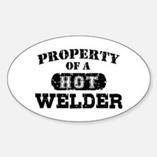 Property of a Hot Welder Decal