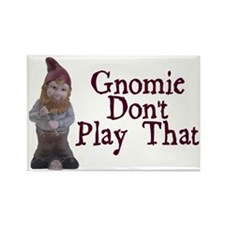 Gnomie Don't Play That Rectangle Magnet