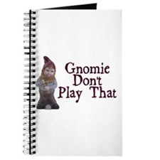 Gnomie Don't Play That Journal