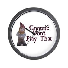 Gnomie Don't Play That Wall Clock