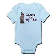 Gnomie Don't Play That Infant Bodysuit