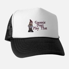 Gnomie Don't Play That Trucker Hat
