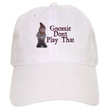 Gnomie Don't Play That Baseball Cap