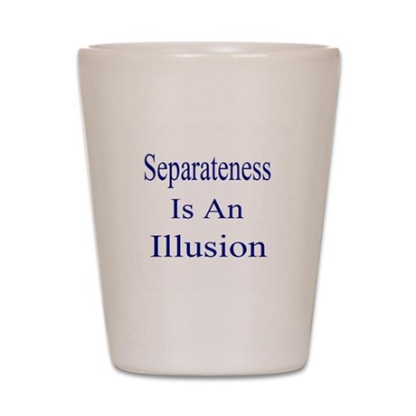 Separateness Shot Glass