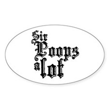 Sir Poops A Lot! Decal