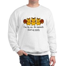 One by one, the squirrels Sweatshirt