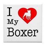 I Love My Boxer Tile Coaster
