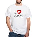 I Love My Bulldog White T-Shirt