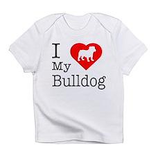 I Love My Bulldog Infant T-Shirt