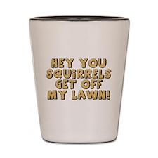 Hey Squirrel Shot Glass