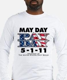 May Day is Pay Day Long Sleeve T-Shirt