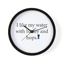 I Like My Water With Barley And Hope Wall Clock