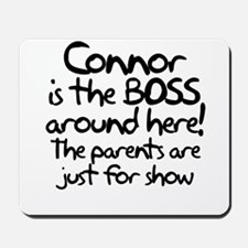 Connor is the Boss Mousepad