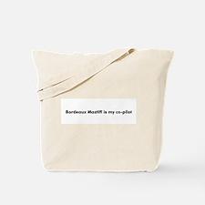 Bordeaux Mastiff is my co-pil Tote Bag