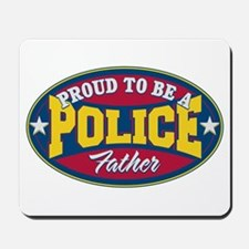 Proud to be a Police Father Mousepad