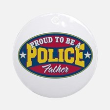 Proud to be a Police Father Ornament (Round)