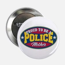 "Proud to be a Police Mother 2.25"" Button"