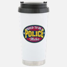 Proud to be a Police Mother Travel Mug