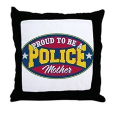 Proud to be a Police Mother Throw Pillow